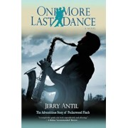 One More Last Dance: The Adventitious Story of Peckerwood Finch, Paperback/Jerome Mark Antil