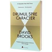 Drumul spre caracter/David Brooks