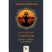 Restabilirea unitatii pentru o lume in evolutie/Jasmuheen