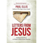 Letters from Jesus: Finding Good News in Christ's Letters to the Churches, Paperback/Paul Ellis
