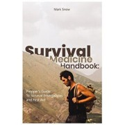 Survival Medicine Handbook: Prepper's Guide to Survival Emergencies and First Aid, Paperback/Mark Snow