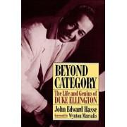 Beyond Category: The Life and Genius of Duke Ellington, Paperback/John Edward Hasse