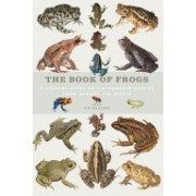 Book of Frogs - A Lifesize Guide to Six Hundred Species from Around the World (Halliday Tim)(Cartonat) (9781782402787)