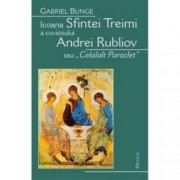 Icoana Sfintei Treimi a cuviosului Andrei Rubliov sau Celalalt Paraclet