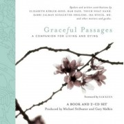 Graceful Passages: A Companion for Living and Dying [With 2 CDs], Hardcover