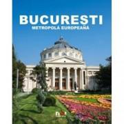 Bucuresti - Eine Europaische Metropole