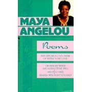 Poems: Just Give Me a Cool Drink of Water 'Fore I Diiie/Oh Pray My Wings Are Gonna Fit Me Well/And Still I Rise/Shaker, Why D, Paperback/Maya Angelou