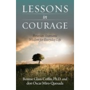 Lessons in Courage: Peruvian Shamanic Wisdom for Everyday Life, Paperback