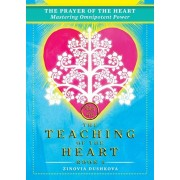 The Prayer of the Heart: Mastering Omnipotent Power, Paperback/Zinovia Dushkova