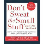 Don't Sweat the Small Stuff, Paperback/Richard Carlson