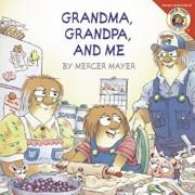 Little Critter: Grandma, Grandpa, and Me, Paperback/Mercer Mayer