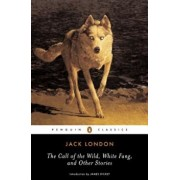The Call of the Wild, White Fang, and Other Stories, Paperback/Jack London
