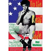 On the Real Side: A History of African American Comedy, Paperback/Mel Watkins
