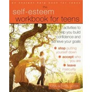The Self-Esteem Workbook for Teens: Activities to Help You Build Confidence and Achieve Your Goals, Paperback/Lisa M. Schab