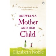 Between a Mother and Her Child (Noble Elizabeth)(Paperback) (9780141043128)