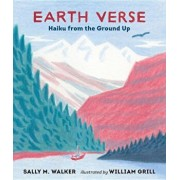 Earth Verse: Haiku from the Ground Up, Hardcover/Sally M. Walker