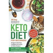 Keto Diet for Beginners: 30-Day Keto Meal Plan for Rapid Weight Loss. Ketogenic Meal Prep Cookbook Full of Easy to Follow Recipes! Lose up to 2, Paperback/Suzanne Rodriguez