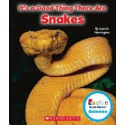 It's a Good Thing There Are Snakes (Rookie Read-About Science: It's a Good Thing...), Paperback/Lisa M. Herrington