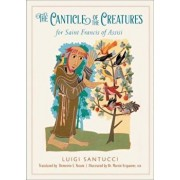 The Canticle of the Creatures for Saint Francis of Assisi, Paperback/Luigi Santucci