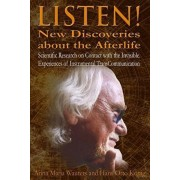 Listen! New Discoveries about the Afterlife: Scientific Research on Contact with the Invisible. Experiences of Instrumental TransCommunication (ITC), Paperback/Hans Otto Koenig