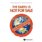 Earth Is Not for Sale, The: A Path Out of Fossil Capitalism to the Other World That Is Still Possible, Paperback/David Schwartzman