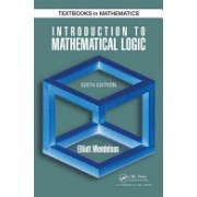 Introduction to Mathematical Logic (Mendelson Elliott)(Cartonat) (9781482237726)