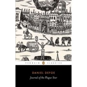 Journal of the Plague Year - Being Observations or Memorials of the Most Remarkable Occurences, as Well Public as Private, Which Happened in London D (9780140437850)