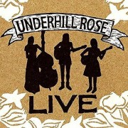 CD BABY.COM/INDYS Underhill Rose - Live [CD] Usa import