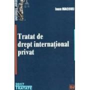 Tratat de drept international privat Ed.2017 - Ioan Macovei
