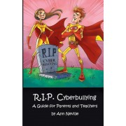 R.I.P. Cyberbullying: A Guide for Parents and Teachers, Paperback