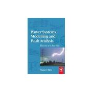 Power Systems Modelling And Fault Analysis - Theory And Practice
