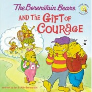 The Berenstain Bears and the Gift of Courage, Paperback