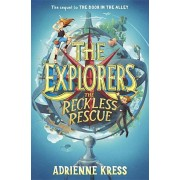The Explorers: The Reckless Rescue, Hardcover/Adrienne Kress