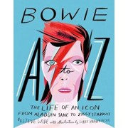 Bowie A to Z: The Life of an Icon from Aladdin Sane to Ziggy Stardust, Hardcover/Steve Wide