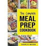 Meal Prep Cookbook: Meal Prep Cookbook Recipe Book Meal Prep For Beginners Healthy Grab And Go Meals, Paperback/Charlie Mason