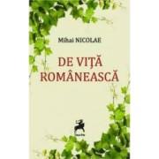De vita romaneasca. O altfel de istorie a vinului - Mihai Nicolae