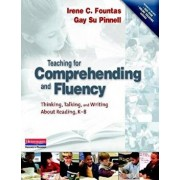 Teaching for Comprehending and Fluency: Thinking, Talking, and Writing about Reading, K-8 'With DVD-ROM', Paperback/Irene Fountas