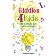 Riddles for Kids: 365 Riddles for Daily Laughs and Giggles, Paperback/Ciel Publishing