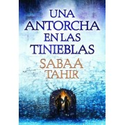 Una Antorcha En Las Tinieblas (Una Llama Entre Cenizas 2) / A Torch Against the Night (an Ember in the Ashes, Book 2), Paperback