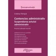 Contencios administrativ. Suspendarea actului administrativ