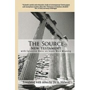 The Source New Testament with Extensive Notes on Greek Word Meaning, Paperback/Dr a. Nyland