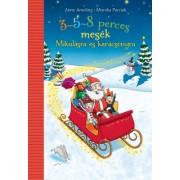 3-5-8 perces mesék Mikulásra és karácsonyra - Anne Ameling