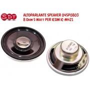 ALTOPARLANTE SPEAKER 045P0803 8 Ohm 5 Watt PER ICOM IC-M421