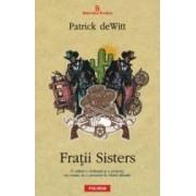 Fratii Sisters - Patrick Dewitt
