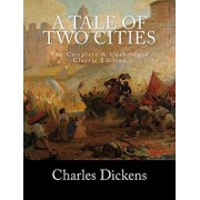 A Tale of Two Cities the Complete & Unabridged Classic Edition, Paperback/Charles Dickens