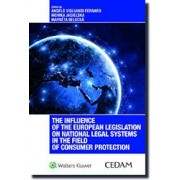 The influence of the European legislation on national legal systems in the field of consumer protection, Viglianisi Ferraro, Cedam, 2018, Libri, Dirit