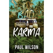 Bad Karma: The True Story of a Mexican Surf Trip from Hell, Paperback/Paul Wilson