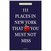 111 Places in New York That You Must Not Miss, Paperback