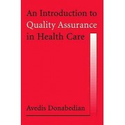 An Introduction to Quality Assurance in Health Care by Avedis Donab...
