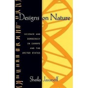 Designs on Nature by Sheila Jasanoff